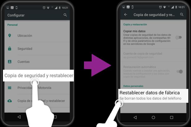 Imagen ejemplo del paso 2 y el paso 3 para restaurar a los valores de fábrica un equipo con Android.