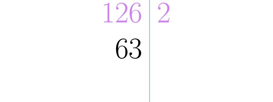 Se divide en el menor número primo posible.