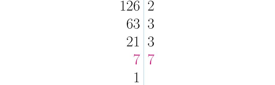 Se divide en el menor primo posible, en este caso el 7.