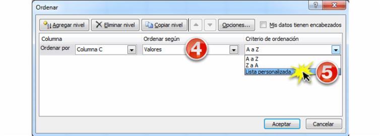 Imagen de los pasos 4 y 5 de cómo ordenar datos por criterios personalizados en Excel 2010.