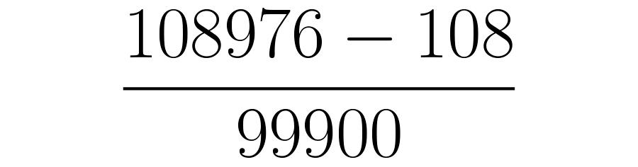 Ponemos tres nueves en el denominador, seguidos de dos ceros.