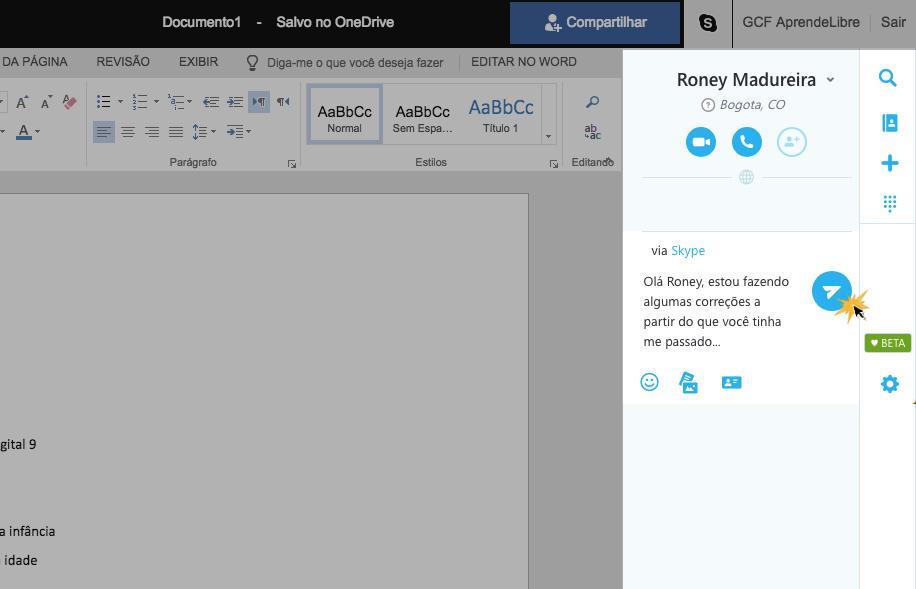 Escreva uma mensagem e clique na opção Azul para enviar.